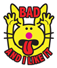 Bad And I Like It