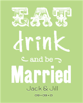 Eat Drink Be Married